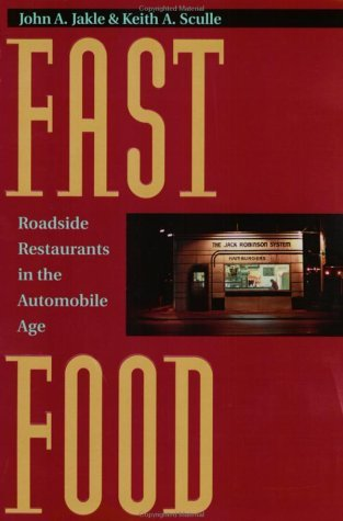 Fast Food Roadside Restaurants In The Automobile Age